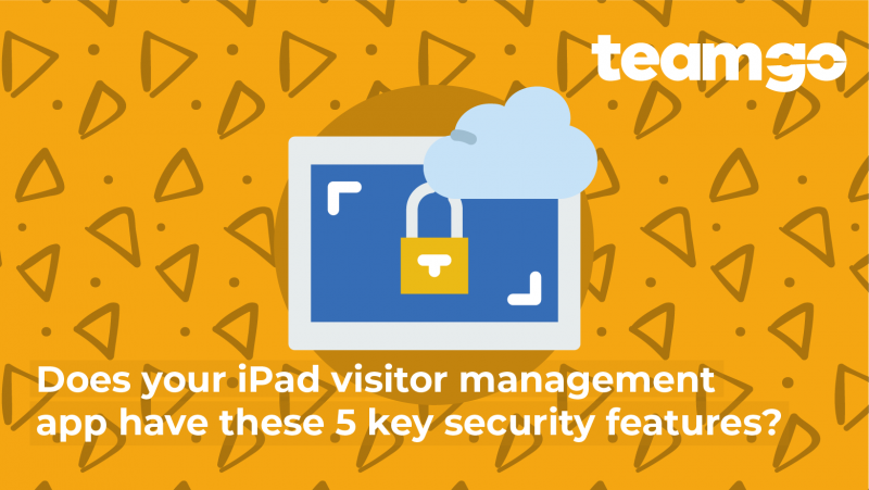 Banner - Does Your Visitor Management App Have These 5 Security Features
